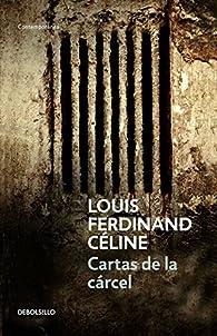 Cartas de la cárcel par  Louis-Ferdinand Céline