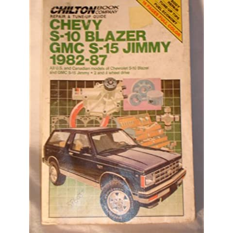 Repair and Tune-up Guide for Chevy S-10 Blazer/G. M. C. S-15 Jimmy 1982-87 (Chilton's Repair Manual (Model