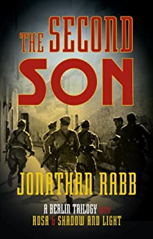 The Second Son: A Berlin Trilogy by [Rabb, Jonathan]