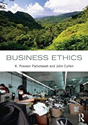 Business Ethics by K. Praveen Parboteeah (2012-08-16)