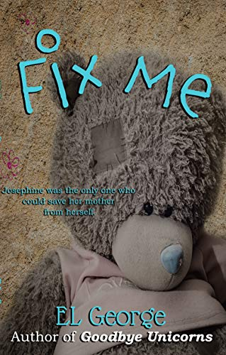 Fix Me: From the author of Goodbye Unicorns by [George, EL, Lee, Erin]