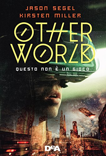 Otherworld: Questo non è un gioco di [Segel, Jason, Miller, Kirsten]