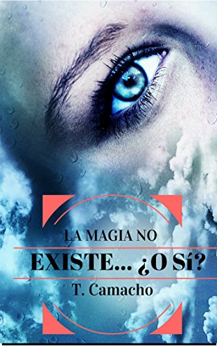 LA MAGIA NO EXISTE...¿O Sí?