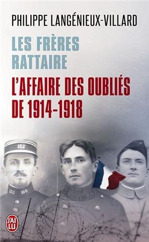 Les Frères Rattaire : L'affaire des oubliés de 1914-1918 par Philippe Langénieux-Villard