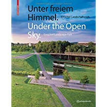 Unter Freiem Himmel / Under the Open Sky: Emscher Landscape Park/ Emscher Landschaftspark