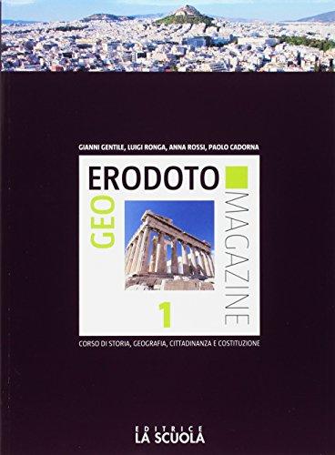 Geoerodoto magazine. Verso l'interrogazione. Per le Scuole superiori. Con e-book. Con espansione online: 1