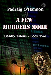 A Few Murders More: (John Costa #5) (Deadly Talons Book 2)