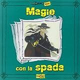 Scarica Libro Magie con la spada Ediz illustrata (PDF,EPUB,MOBI) Online Italiano Gratis