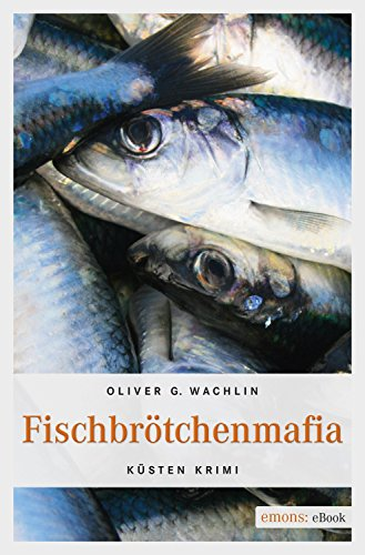 Fischbrötchenmafia Küsten Krimi (Hure Insel)