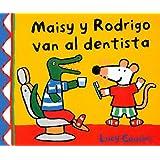 Maisy y Rodrigo Van al Dentista = Maisy, Charley and the Wobbly Tooth (Maisy Books (Spanish Hardcover))