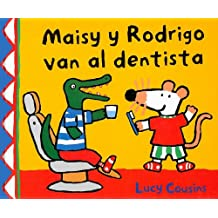 Maisy y Rodrigo van al dentista / Maisy, Charley, and the Wobbly Tooth