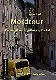 Mordtour: Commissaire Papperins zweiter Fall - ein Provencekirimi