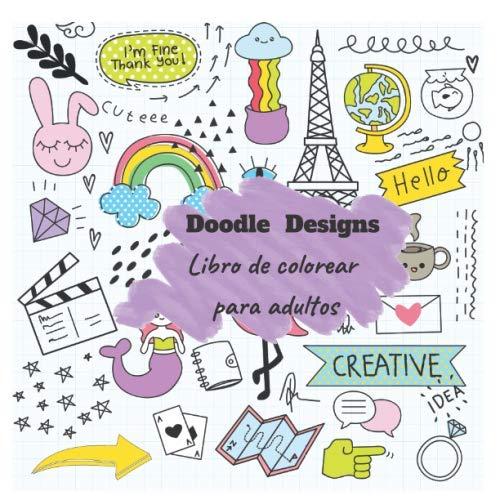 Doodle Designs Libro de colorear para adultos: Libro de actividades y para colorear (Originales de diseño) (120 diseños adorables; actividades de arte ... papel perforado extra grueso de alta calidad)