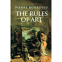 Rules of Art: Genesis and Structure of the Literary Field
