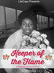 Keeper of the Flame: A Biography of Nina Simone (English Edition)