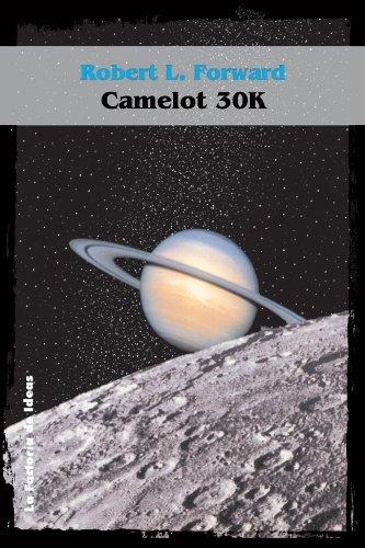 Camelot 30K (Solaris ficción nº 5) por Robert L. Forward