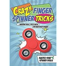 Crazy Finger Spinner Tricks: Awesome Skills, Tips & Hacks For Your Fidget Spinner