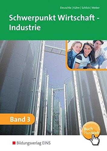 Schwerpunkt Wirtschaft - Industrie nach Ausbildungsjahren für Baden-Württemberg: Band 3: Schülerband