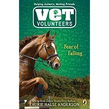 Fear of Falling (Vet Volunteers) by Laurie Halse Anderson (2009-08-06)