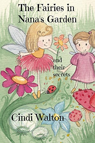 free kindle book The Fairies in Nana's Garden: and their secrets