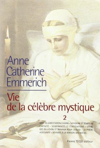 Vie d'Anne-Catherine Emmerich : Tome...