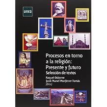 Procesos En Torno a La Religión: Presente y Futuro. Selección de Textos (VARIA)
