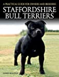 Staffordshire Bull Terriers: A Practi...