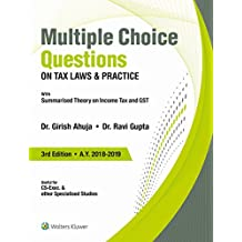 Multiple Choice Questions on Tax Laws & Practice: With Summarized Theory on Income Tax and GST
