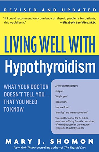 Living Well with Hypothyroidism REV Ed: What Your Doctor Doesn't Tell You... That You Need to Know por Mary J. Shomon