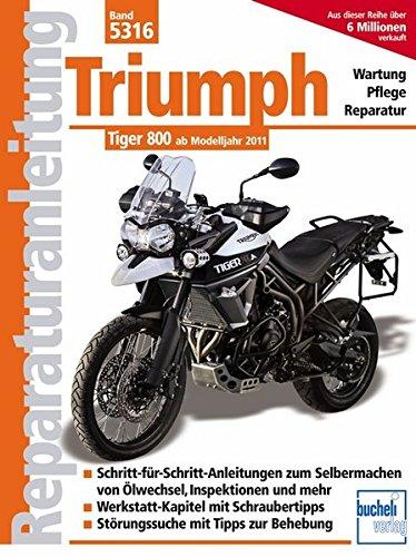 Triumph Tiger 800: ab Modelljahr 2011 (Reparaturanleitungen)