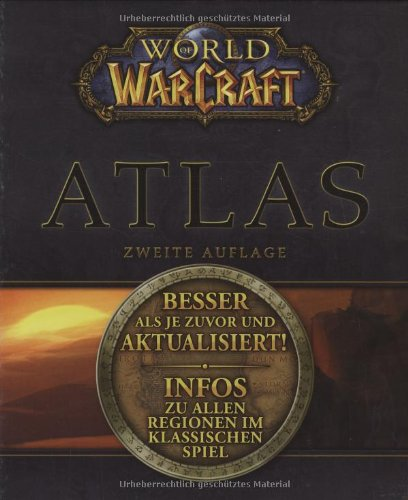 World of Warcraft Atlas - Alle Städte und Regionen, NSCs, Gegner und seltenen Kreaturen im Überblick: Zweite Auflage (Brady Games)
