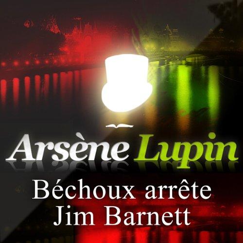Béchoux arrête Jim Barnett (Arsène Lupin 38)