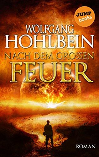 Nach dem großen Feuer: Roman