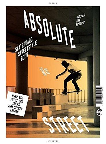 Absolute Street: Skateboard Streetstyle Book