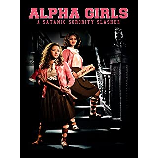 Alpha Girls: A Satanic Sorority Slasher
