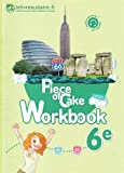 Anglais 6e Piece of cake - Workbook