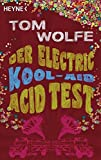Der Electric Kool-Aid Acid Test - Tom Wolfe
