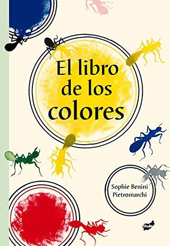 El Libro De Los Colores (Creapalabra) por Sophie Benini Pietromarchi
