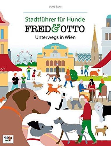 FRED & OTTO unterwegs in Wien: Stadtführer für Hunde