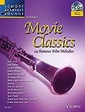 Movie Classics: 14 Famous Film Melodies. Klarinette. Ausgabe mit CD. (Schott Clarinet Lounge)