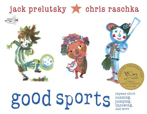 Good Sports: Rhymes about Running, Jumping, Throwing, and More