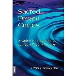 Sacred Dream Circles: A Guide to Facilitating Jungian Dream Groups (English Edition) par [Castleman, Tess]