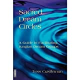 Sacred Dream Circles: A Guide to Facilitating Jungian Dream Groups (English Edition)