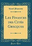Telecharger Livres Les Finances Des Cites Grecques Classic Reprint (PDF,EPUB,MOBI) gratuits en Francaise