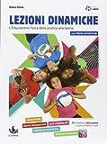 Lezioni dinamiche. L'educazione fisica dalla pratica alla teoria. Per la Scuola media. Con e-book. Con espansione online