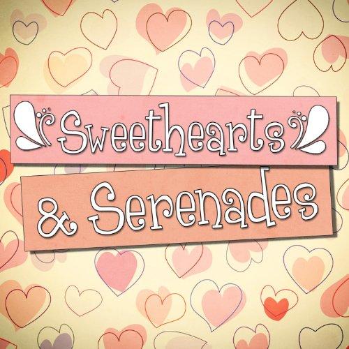 Sweethearts and Serenades - 10...