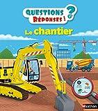 Le chantier - Questions/Réponses - doc dès 5 ans (20)