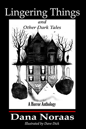 Lingering Things and Other Dark Tales: A Horror Anthology (English Edition)