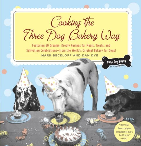 Cooking the Three Dog Bakery Way (English Edition) -