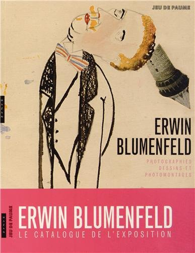 Erwin Blumenfeld. Photographies, dessins et photomontages